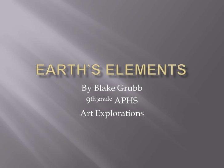 By Blake Grubb 9th grade APHSArt Explorations
