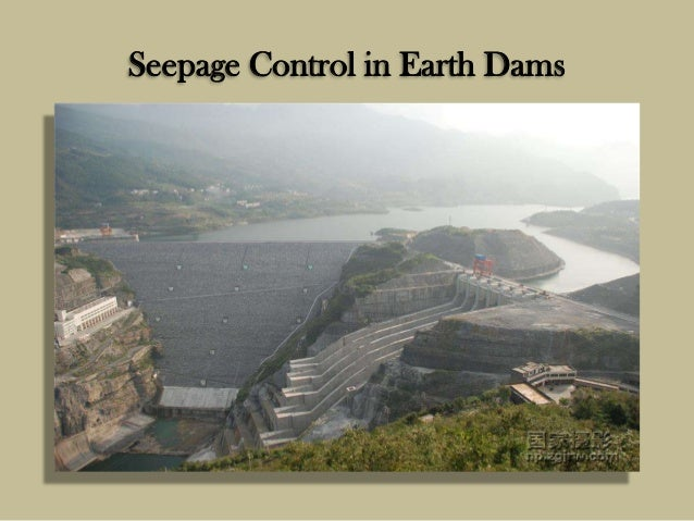 seepage control in earthen dams 31 design procedure for earthen embankments  seepage analysis and control for dams,  seepage conditions are expected to develop in the embankment or.