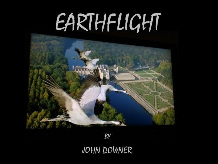 EARTHFLIGHT      BY  JOHN DOWNER