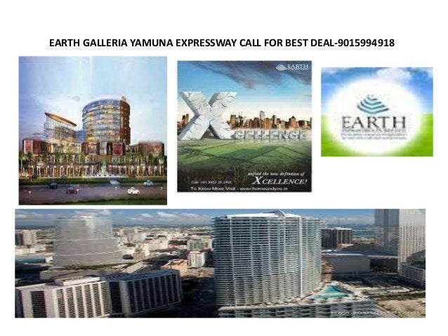 EARTH GALLERIA YAMUNA EXPRESSWAY CALL FOR BEST DEAL-9015994918