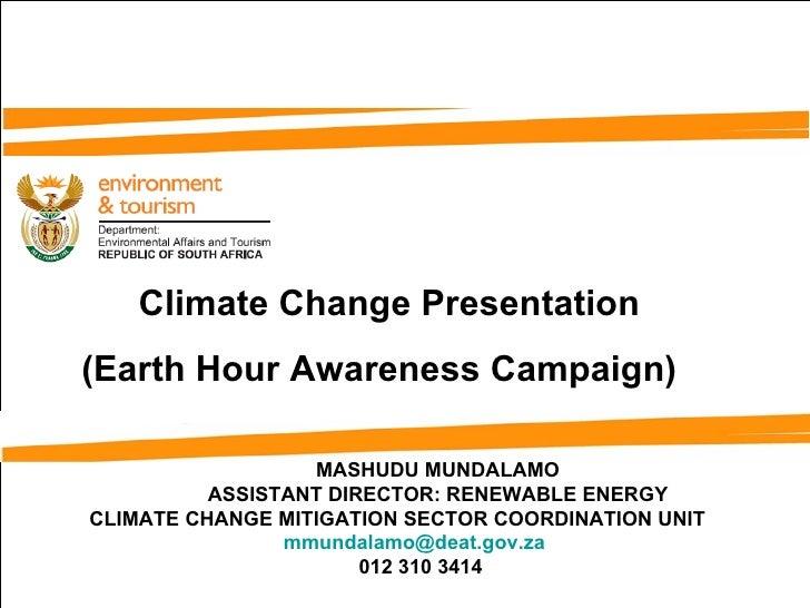 MASHUDU MUNDALAMO ASSISTANT DIRECTOR: RENEWABLE ENERGY CLIMATE CHANGE MITIGATION SECTOR COORDINATION UNIT [email_address] ...