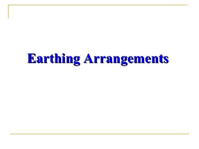 Earthing ArrangementsEarthing Arrangements