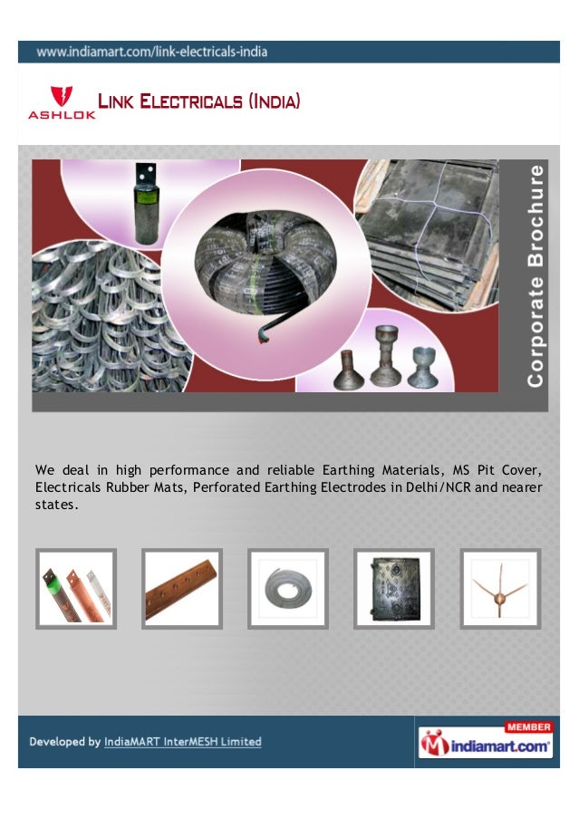 We deal in high performance and reliable Earthing Materials, MS Pit Cover,Electricals Rubber Mats, Perforated Earthing Ele...
