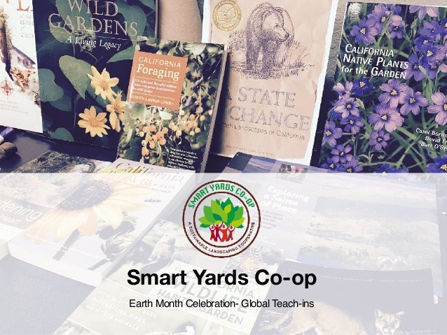 Earth Month Celebration- Global Teach-ins Smart Yards Co-op