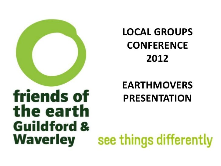 LOCAL GROUPS CONFERENCE    2012EARTHMOVERSPRESENTATION