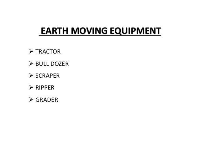 "earth moving equipment essay A sixth grade dropout, robert gilmore ""rg"" letourneau went on to become the  leading earth moving machinery manufacturer of his day with plants on 4."