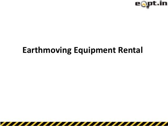 Earth moving equipment rental