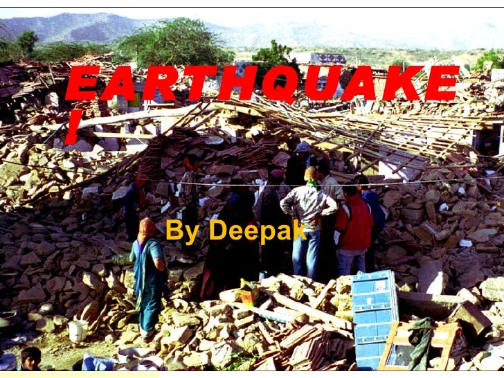 EARTHQUAKE ! By Deepak