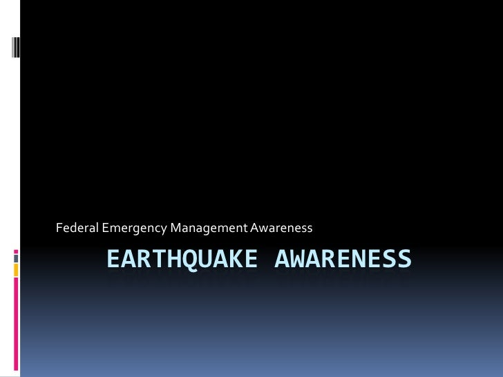 Earthquake awareness<br />Federal Emergency Management Awareness <br />
