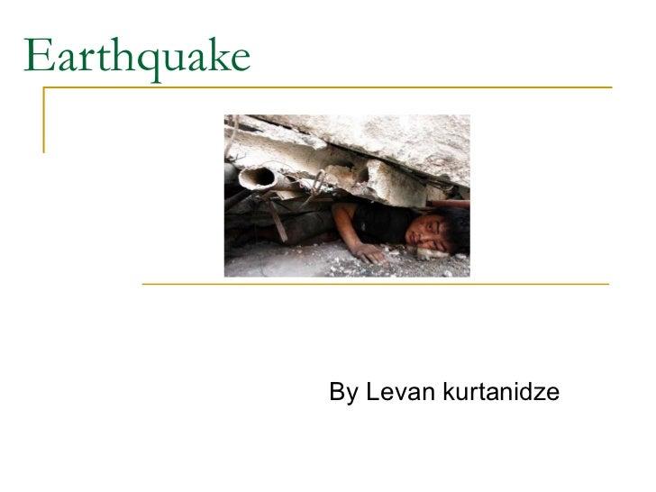 Earthquake By Levan kurtanidze