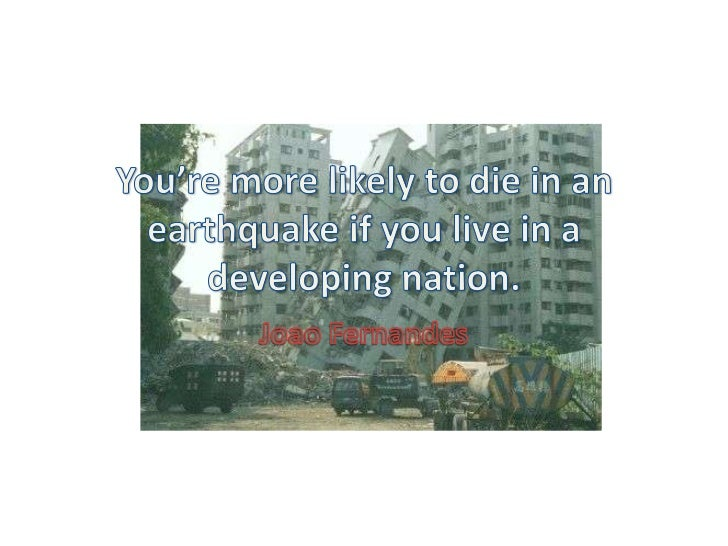 • Developing countries have big, unstable  infrastructures.• The population density of developing  countries is very high•...