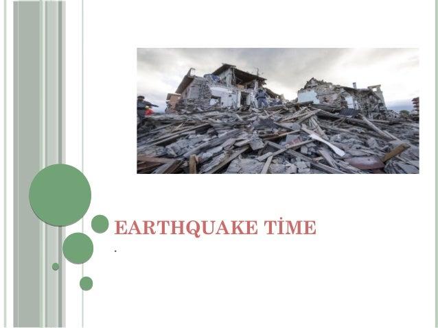 EARTHQUAKE TİME .