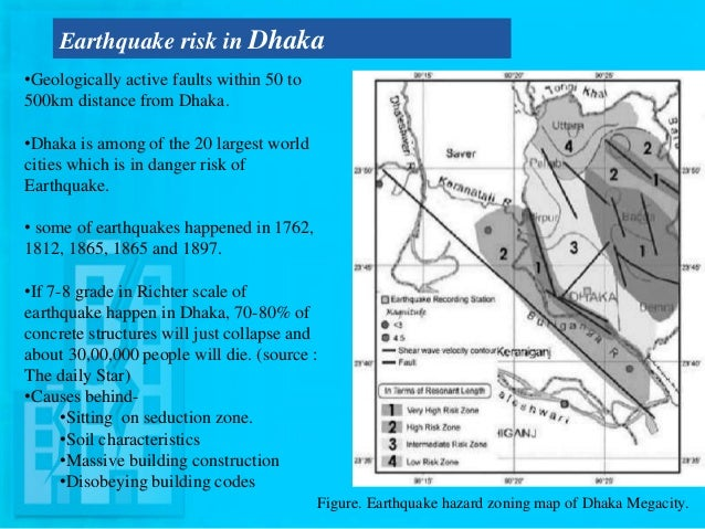 eartquake risk in bangladesh Earthquake in bangladesh 1  of government economical lacking lack of land use planning the earthquake risk of bangladesh .