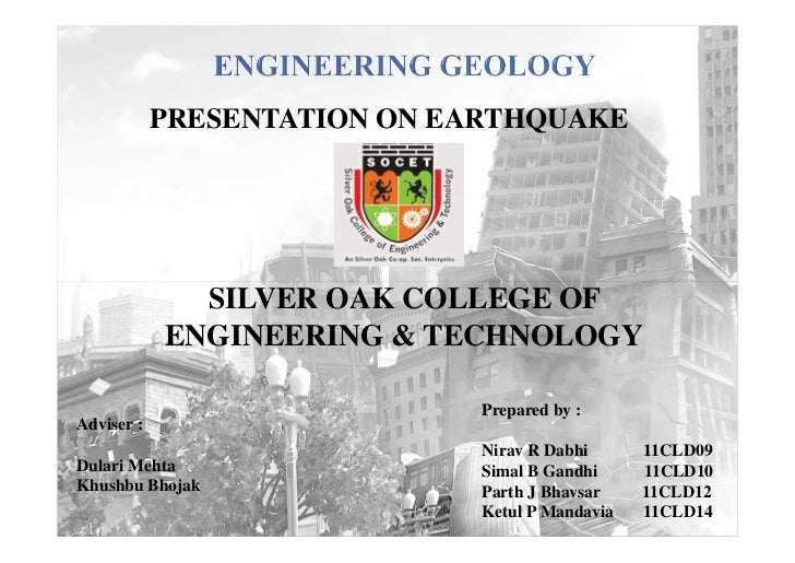 PRESENTATION ON EARTHQUAKE              SILVER OAK COLLEGE OF            ENGINEERING & TECHNOLOGY                         ...
