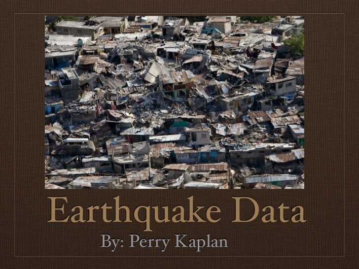 Earthquake Data   By: Perry Kaplan