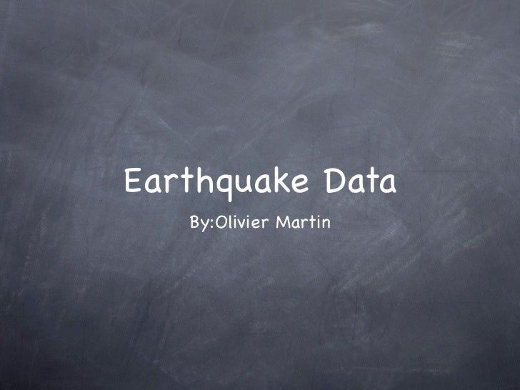 Earthquake Data   By:Olivier Martin