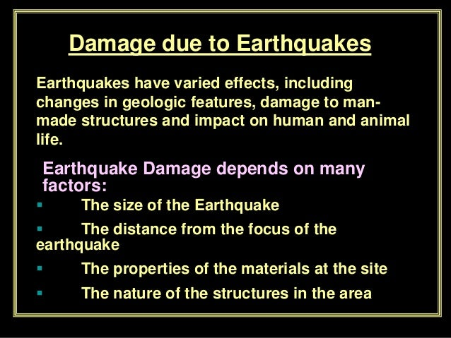 causes and effects of earthquakes engineering essay Earthquakes threaten millions more, and so can cause huge numbers of deaths   engineers use the inertia of buildings to their advantage, to prevent  b) deep  foundations also minimise the effects and so the initial risk of an earthquake by  preventing  institute of physics – environmental physics essay competition  2017.
