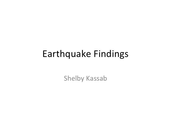 Earthquake Findings Shelby Kassab
