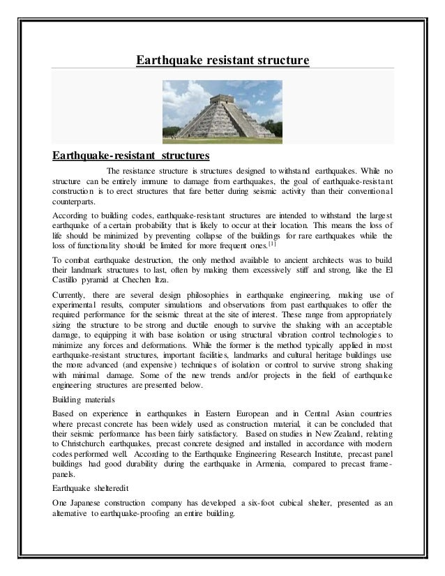 earth quake resistant structures Earthquake-resistant structures are structures designed to protect buildings from earthquakes while no structure can be entirely immune to damage from.