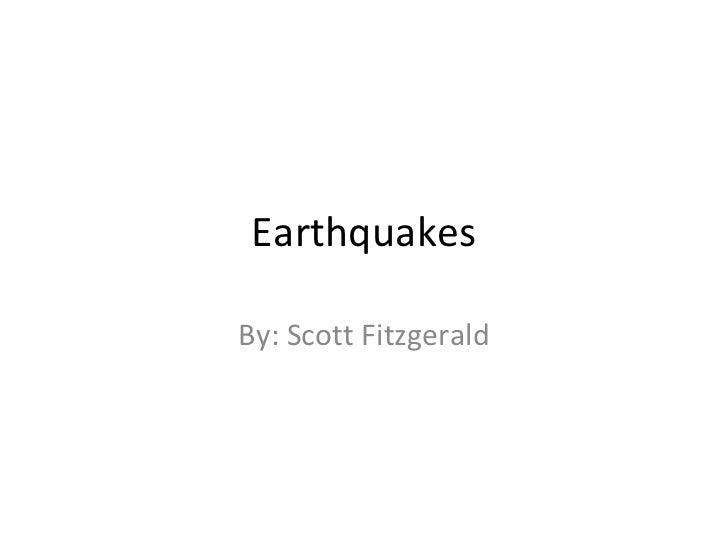 Earthquakes By: Scott Fitzgerald