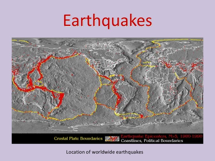 EarthquakesLocation of worldwide earthquakes
