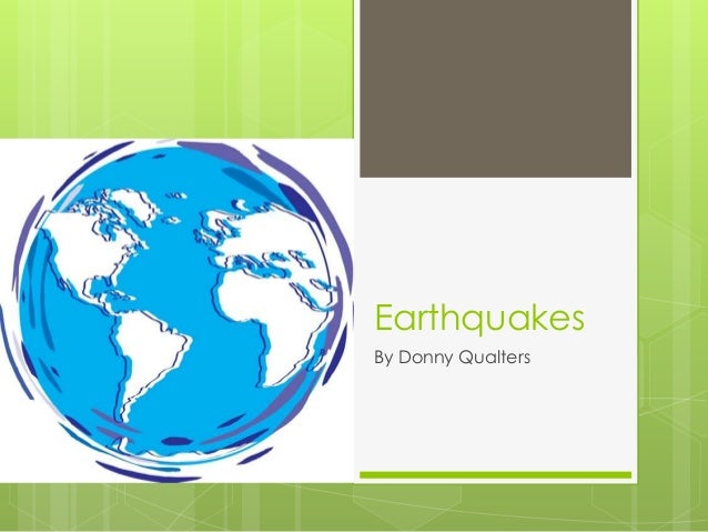 Earthquakes By Donny Qualters