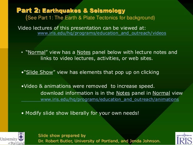 Part 2: Earthquakes & Seismology (See Part 1: The Earth & Plate Tectonics for background) Video lectures of this presentat...