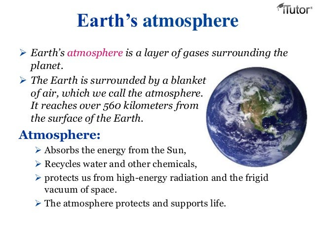 the atmosphere of the earth Computer simulations of the evolution of the earth's atmospheric  indicate that a  runaway greenhouse would have occurred early in earth's history had earth.