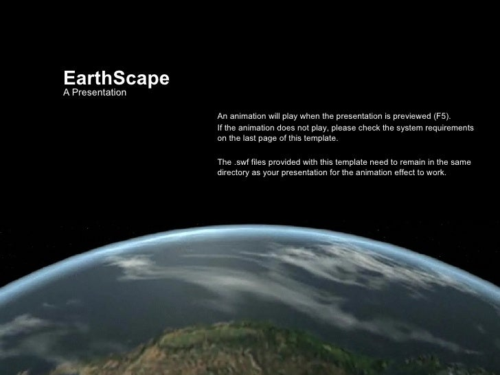 EarthScape A Presentation An animation will play when the presentation is previewed (F5). If the animation does not play, ...