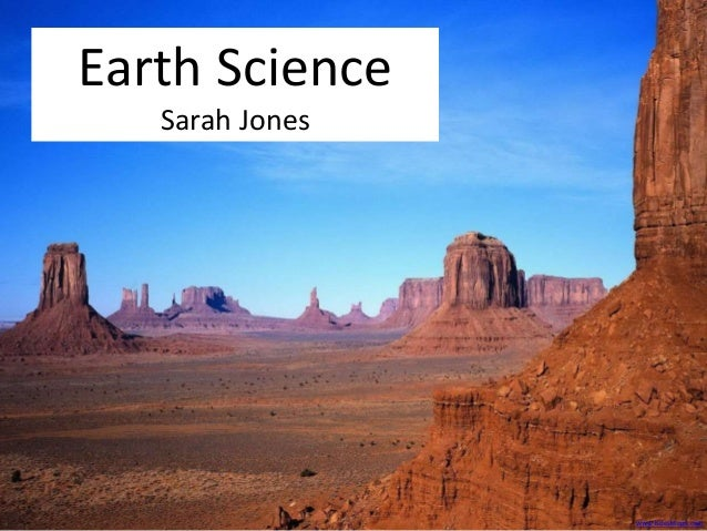 Earth Science  Sarah Jones  www.hdesktops.com