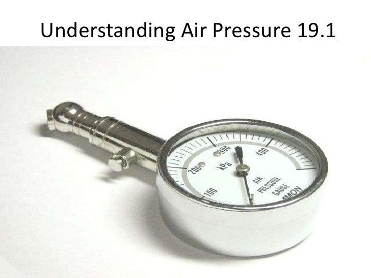 Understanding Air Pressure 19.1<br />