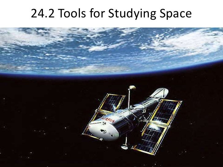 24.2 Tools for Studying Space<br />