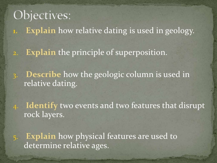 Why do archaeologists use relative dating