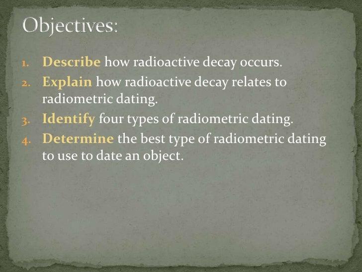 Radiometric dating scientists measure