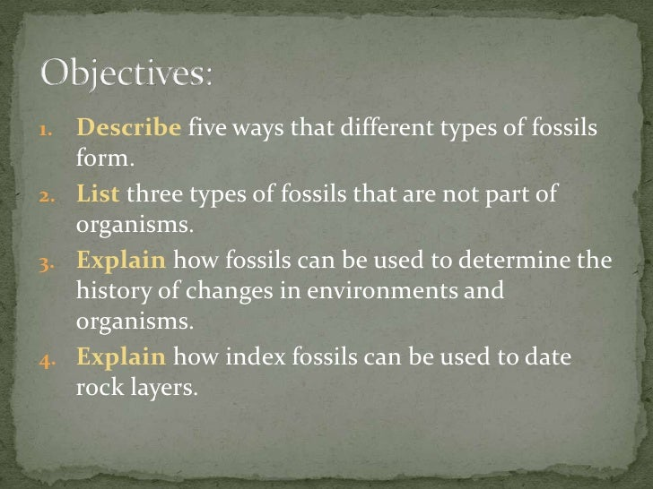 what are the two ways of dating fossils Dating of the fossils contributes to a clearer timeline of evolutionary history older methods of dating were more subjective, often an educated.