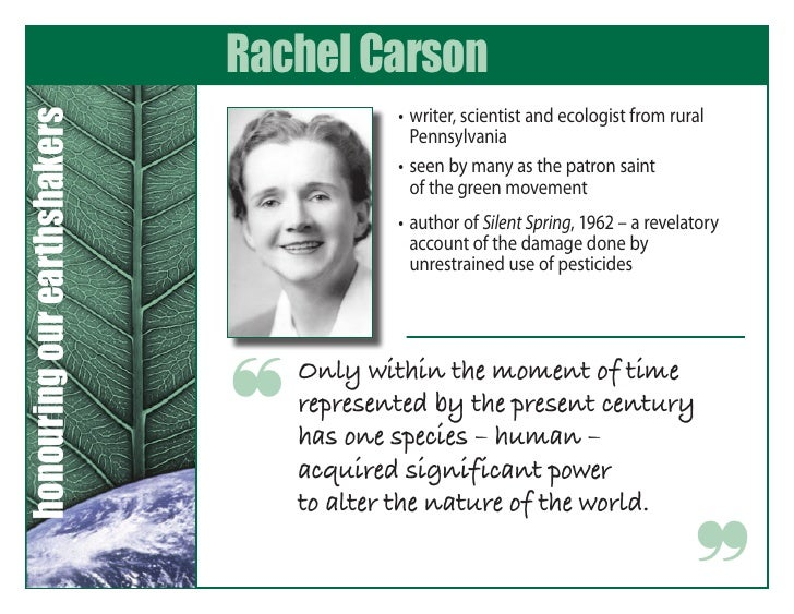 Rachel Carson                                          • writer,scientistandecologistfromrural honouring our earth...