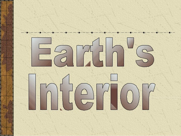 Earth's Interior • Geologists have only been able to drill to 3.8 kilometers. • The center of the Earth is more than 6,000...