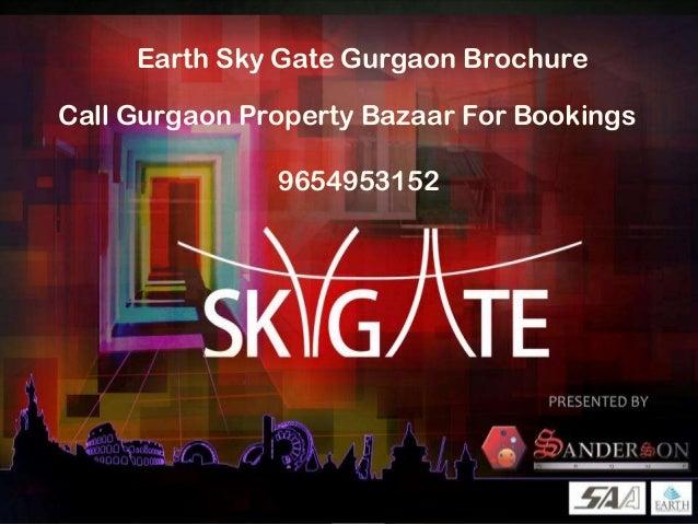 Earth Sky Gate Gurgaon Brochure Call Gurgaon Property Bazaar For Bookings 9654953152
