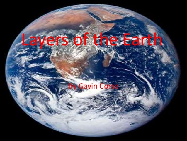 Layers of the Earth By Gavin Corso