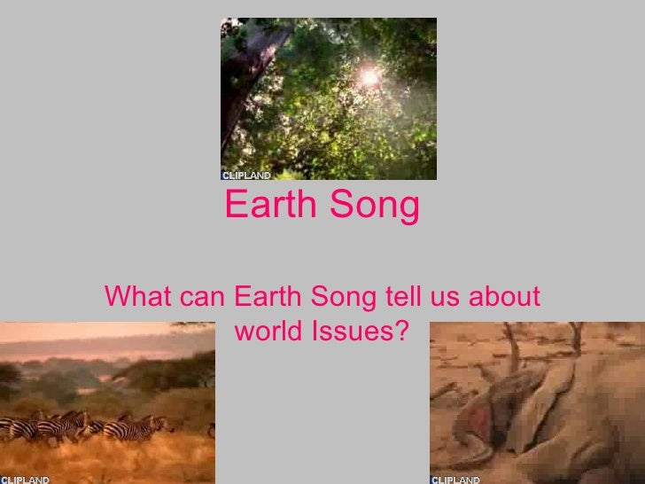 Earth Song What can Earth Song tell us about world Issues?