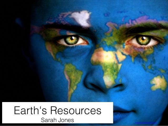 Earth's Resources Sarah Jones  theunboundedspirit.com