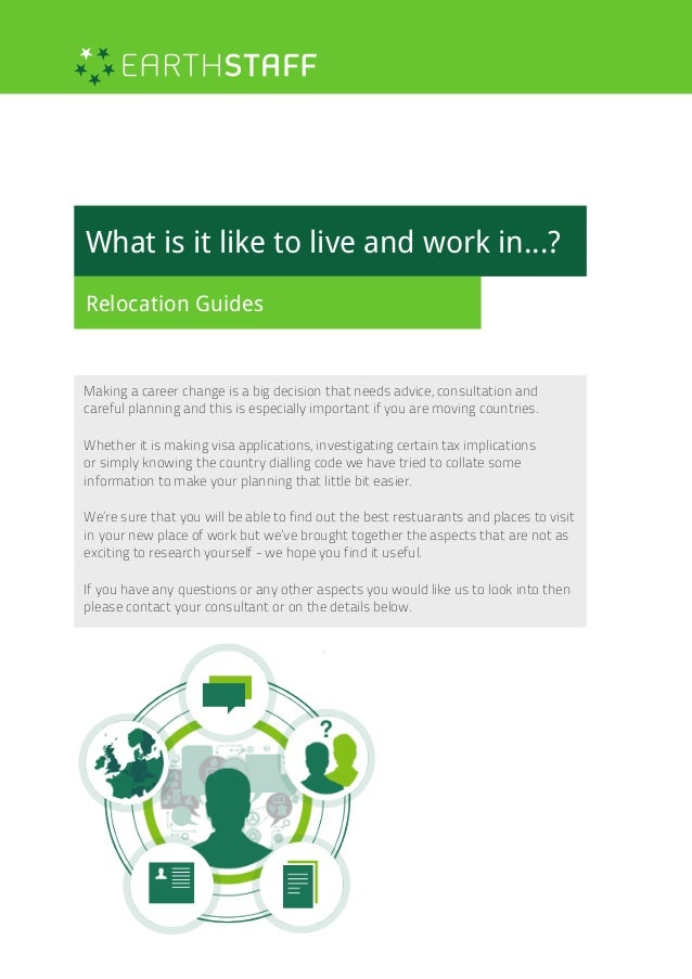 What is it like to live and work in...? Relocation Guides Making a career change is a big decision that needs advice, cons...