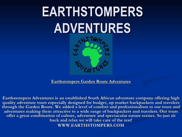 EARTHSTOMPERS ADVENTURES Earthstompers Garden Route Adventures Earthstompers Adventures is an established South African ad...