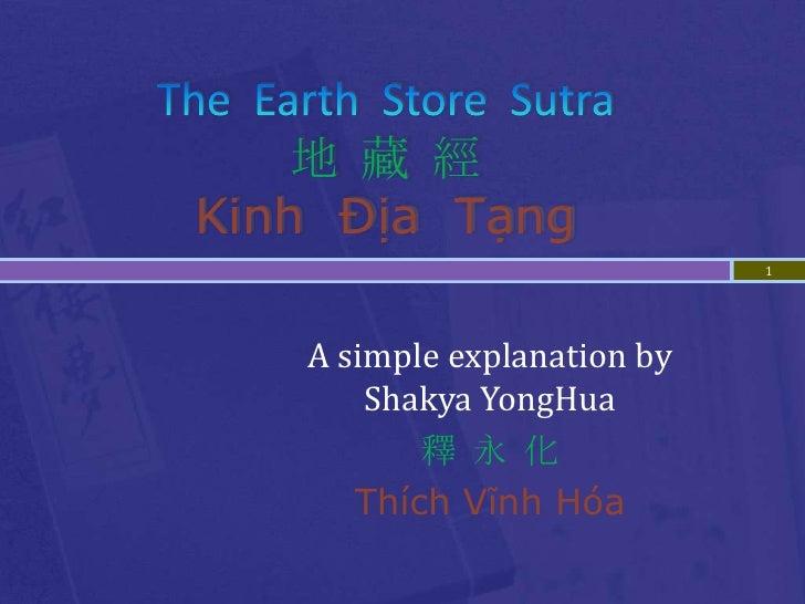 地 藏 經 Kinh Địa Tạng                              1        A simple explanation by        Shakya YongHua           釋 永 化   ...