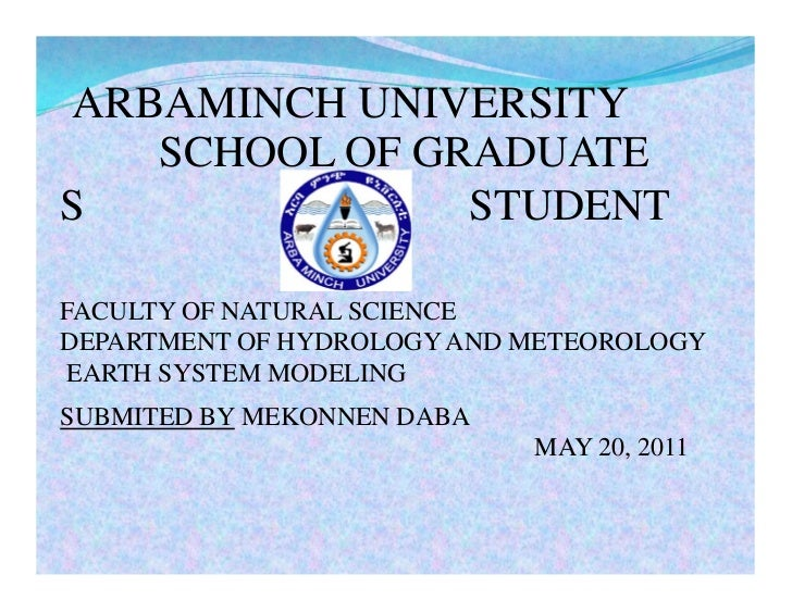 ARBAMINCH UNIVERSITY   SCHOOL OF GRADUATES              STUDENTFACULTY OF NATURAL SCIENCEDEPARTMENT OF HYDROLOGY AND METEO...