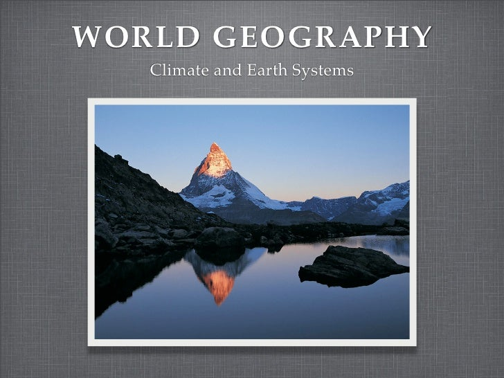 WORLD GEOGRAPHY    Climate and Earth Systems