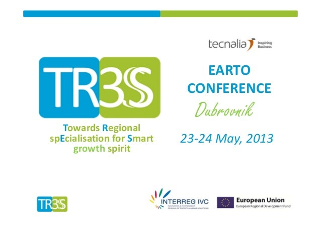 Towards Regional spEcialisation for Smart growth spiritEARTO     CONFERENCEDubrovnik23‐24 May, 2013