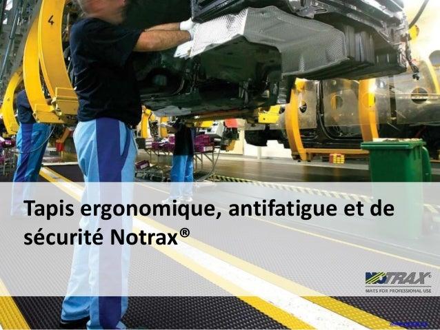Tapis ergonomique, antifatigue et de sécurité Notrax® www.notrax.eu