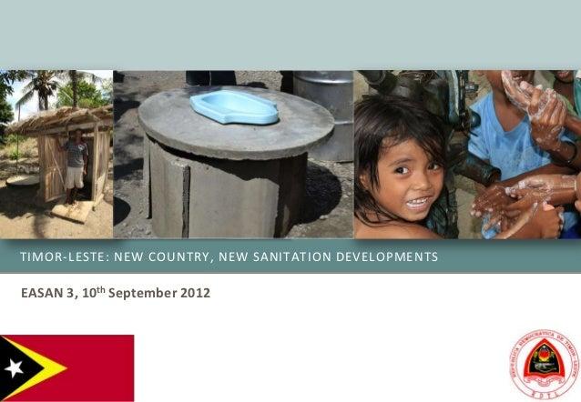 TIMOR-LESTE: NEW COUNTRY, NEW SANITATION DEVELOPMENTSEASAN 3, 10th September 2012