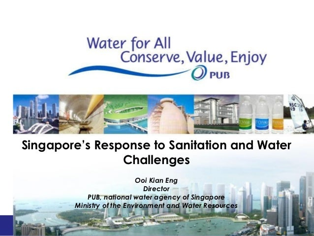 Singapore's Response to Sanitation and Water                Challenges                           Ooi Kian Eng             ...
